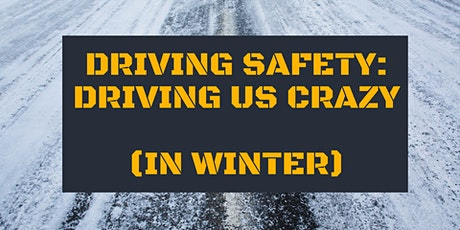 Driving Safety: Driving us Crazy (in Winter) tickets