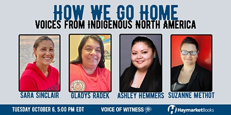 How We Go Home: Voices from Indigenous North America tickets
