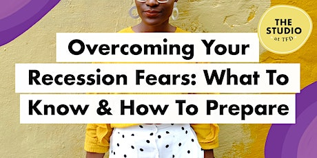 Overcoming Your Recession Fears: What To Know & How To Prepare tickets