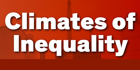 Climates of Inequality - October 2020 tickets
