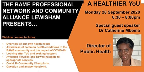 The BAME( PN)  and  Community Alliance Lewisham :  A HEALTHIER  YoU webinar tickets