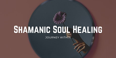 Shamanic Soul Healing tickets