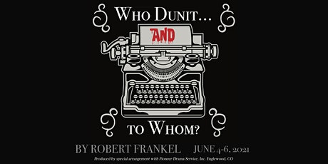 Who Dunit…and to Whom? tickets