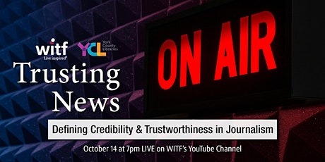 Trusting News: Defining Credibility & Trustworthiness in Journalism tickets