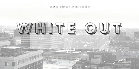 WHITE OUT limited edition photoshoot tickets