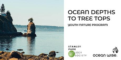 Ocean Depths to Tree Tops Youth Nature Program! Nov 5 tickets