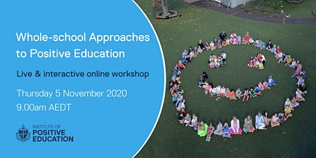 Whole-school Approaches to Positive Education Online Workshop (Nov 2020) tickets