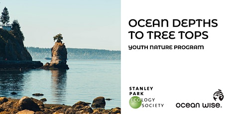 Ocean Depths to Tree Tops Youth Nature Program! Nov 12 tickets
