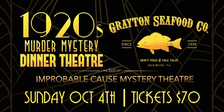 1920'S MURDER MYSTERY SHOW  at GRAYTON SEAFOOD tickets
