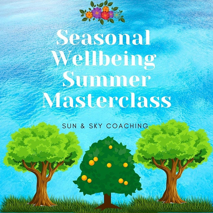 Seasonal Wellbeing Summer Masterclass image