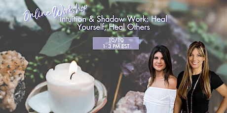 Intuition & Shadow Work: Heal Yourself, Heal Others tickets