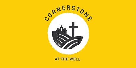 Cornerstone at The Well - Sunday Service tickets