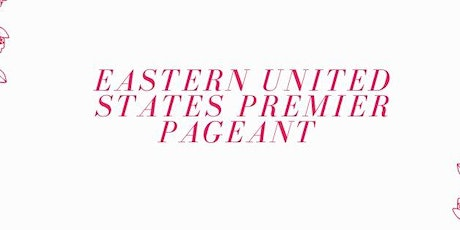 Virginia Eastern United States Premier Pageant tickets