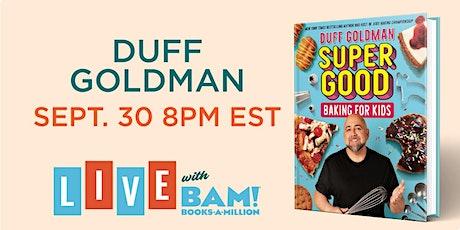 Duff Goldman Virtual Event tickets