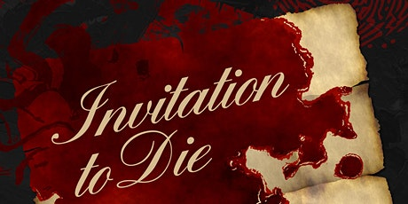 An Invitation to Die  a Murder Mystery Dinner tickets