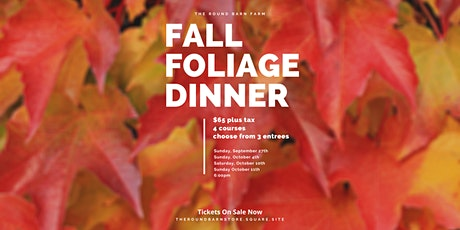 Fall Foliage Dinner Series at the Round Barn Farm tickets