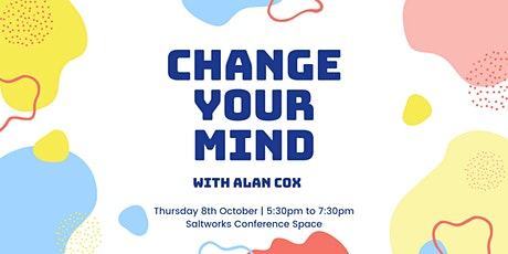 Change Your Mind tickets