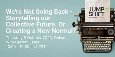 We're Not Going Back - Storytelling our Future. Or Creating a New Normal? tickets