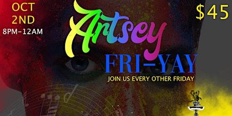 Artsey Fri-Yay tickets