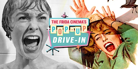 Psycho + The Birds Double Feature - The Frida Cinema Pop-Up Drive-In tickets