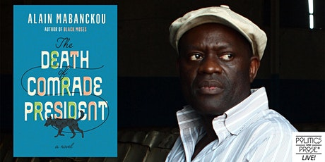 Alain Mabanckou | THE DEATH OF COMRADE PRESIDENT with Dominic Thomas tickets