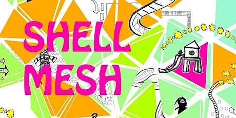 SHELL MESH tickets