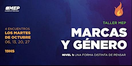 Taller #MEP: MARCAS Y GÉNERO - NIVEL 1. (son 4 encuentros) entradas