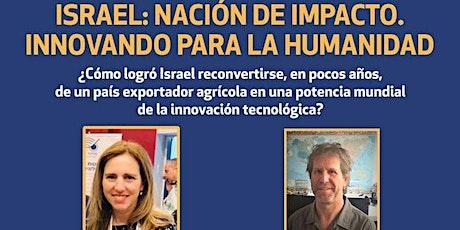 ISRAEL: NACIÓN DE IMPACTO. INNOVANDO PARA LA HUMANIDAD entradas