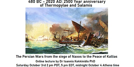 2500 years from the Persian Wars: From Siege of Naxos to Peace of Kallias tickets