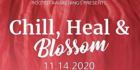 Chill, Heal and Blossom tickets
