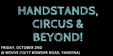 Handstands, Circus and Beyond School Holiday Workshop 5 - 12 year olds tickets