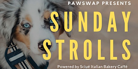 PawSwap Presents Sunday Strolls, Powered by Sciué Italian Bakery Caffé tickets