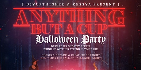 Anything But a Cup Halloween Party tickets