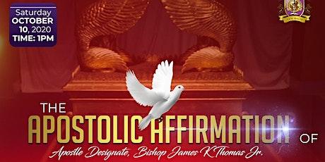 Apostolic Affirmation for Apostle Designate, Bishop James K Thomas Jr. tickets