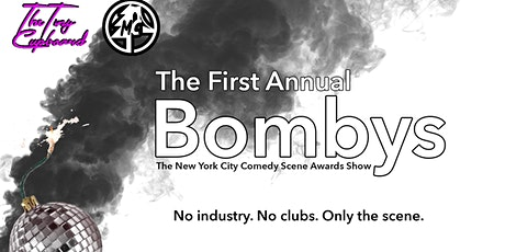 The 1st Annual Bombys - NYC's Scene Only Comedy Awards Show tickets