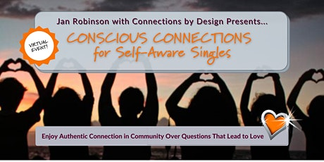 Conscious Connections for Self-Aware Singles |Open Age Range and Location tickets