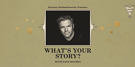 WHAT's YOUR STORY?  w/ Dave Holmes tickets