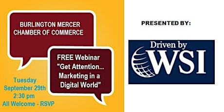 "FREE WEBINAR ""Get Attention...Marketing in a Digit tickets"