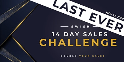 SWISH 14 Day Sales Challenge | THE LAST ONE EVER !!