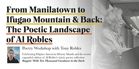 From Manilatown to Ifugao Mountain & Back:The Poetic Landscape of Al Robles tickets