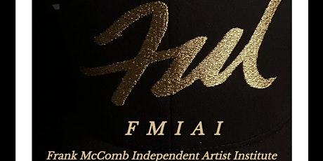 FMIAI: The Frank McComb Independent Artist Institute  Virtual Class tickets