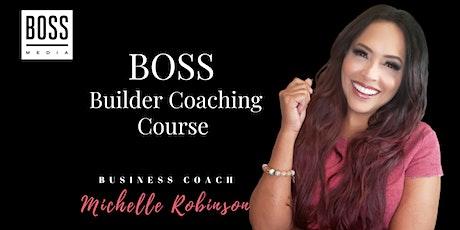 BOSS Builder Coaching Course tickets