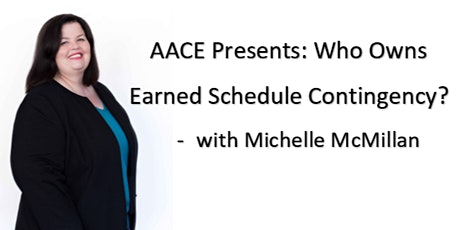 AACE Presents: Who Owns Earned Schedule Contingency? with Michelle McMillan tickets