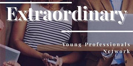 GOD'S REMNANT ASSEMBLY PRESENTS EXTRAORDINARY - Young Professional Network tickets