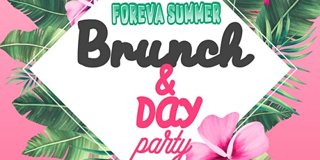 FOREVA SUMMER: BRUNCH & DAY PARTY tickets