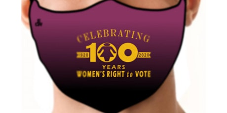 100th Anniversary of Women's Voting Rights (Suffrage) Commemorative Mask tickets