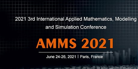 3rd Intl. Applied Mathematics, Modelling & Simulation Conference (AMMS 202) billets