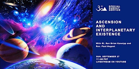"""Ascension & Interplanetary Existence"" - Special Sunday Series tickets"