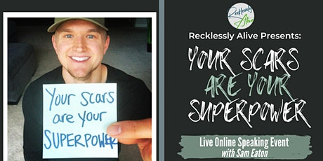 Recklessly Alive Presents: Your Scars are Your Superpower tickets