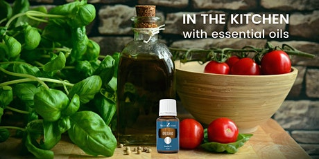 IN THE KITCHEN			with essential oils tickets